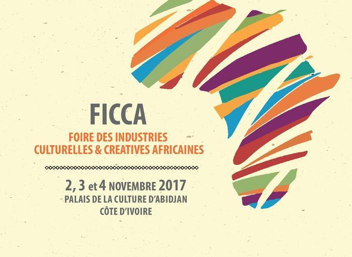 Foire des Industries Culturelles et Créatives Africaines du 2 au 4 novembre 2017 àAbidjan