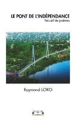 Littérature: Le pont de l'indépendance lu par EmeraudeKouka