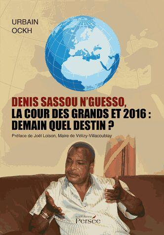 Littérature: Critique de Denis Sassou N'Guesso, la cour des grands et 2016: demain queldestin?