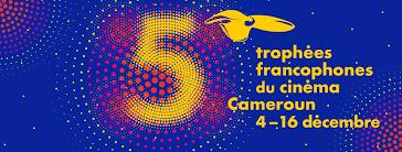 5e Edition des Trophées Francophones du cinéma auCameroun