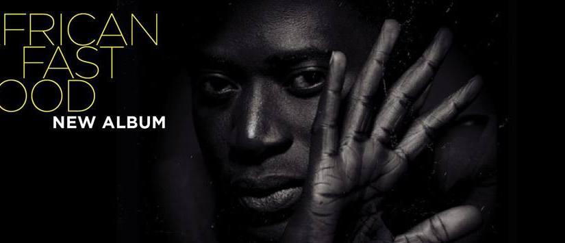 Musique : African Fast Food finalement dans les bacs le 23 Février2018