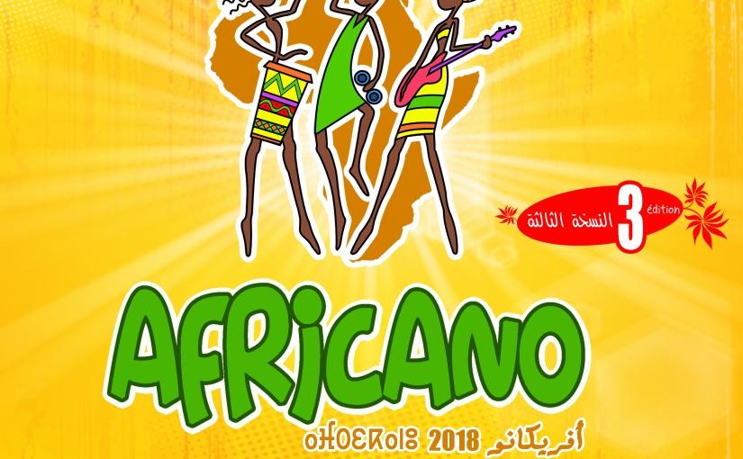 Programmation du 3e  Festival AFRICANO Mohammedia pour la promotion des culturesafricaines
