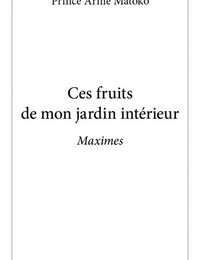 Critique littéraire: Ces fruits de mon jardin intérieur de Prince ArnieMatoko.