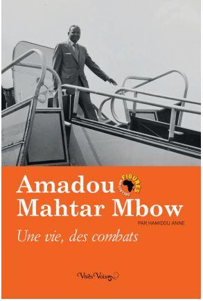 Amadou Mahtar MBOW Une vie, des combats de HamidouAnne