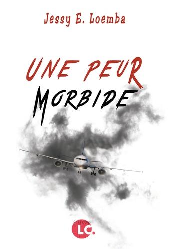 Critique littéraire : Une peur morbide de Jessy E.Loemba